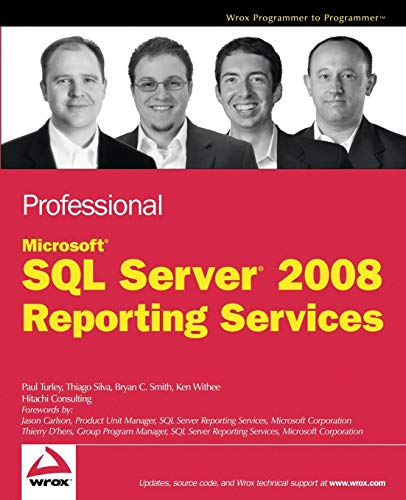 Professional Microsoft SQL Server 2008 Reporting Services (Wrox Programmer to Programmer)