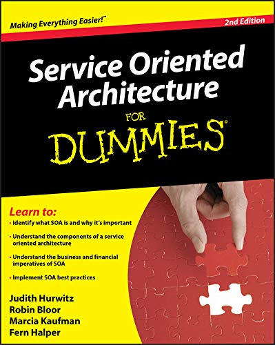 Service Oriented Architecture (SOA) For Dummies, 2nd Edition
