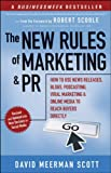 Buy The New Rules of Marketing and PR: How to Use News Releases, Blogs, Podcasting, Viral Marketing and Online Media to Reach Buyers Directly from Amazon