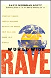 Buy World Wide Rave: Creating Triggers that Get Millions of People to Spread Your Ideas and Share Your Stories from Amazon