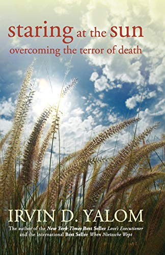 Staring at the Sun: Overcoming the Terror of Death Book Cover Picture