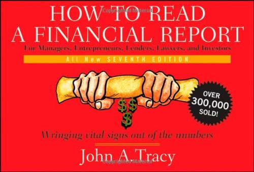 How to Read a Financial Report: Wringing Vital Signs Out of the Numbers, Tracy, John A.
