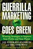 Buy Guerrilla Marketing Goes Green: Winning Strategies to Improve Your Profits and Your Planet from Amazon