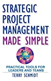 Buy Strategic Project Management Made Simple: Practical Tools for Leaders and Teams from Amazon