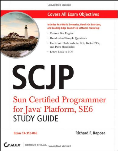 SCJP: Sun Certified Programmer for Java Platform Study Guide: SE6 (Exam CX-310-065)