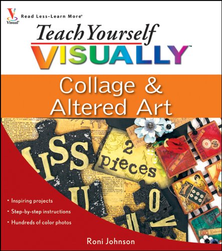Teach Yourself VISUALLY Collage and Altered Art (Teach Yourself VISUALLY Consumer)