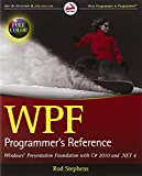 WPF programmer's reference: Windows presentation foundation with C? 2010 and .Net 4