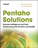 Pentaho solutions: business intelligence and data warehousing with Pentaho and MySQL