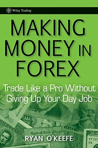 PDF Making Money in Forex Trade Like a Pro Without Giving Up Your Day Job