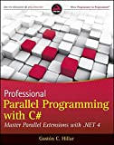 Professional parallel programming with C?: master parallel extensions with .NET 4