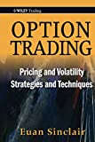 SINCLAIR: Option Trading:  Pricing and Volatility Strategies and Techniques