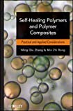 Self-healing polymers and polymer composites [electronic resource]