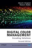 Digital color management : encoding solutions | Giorgianni, Edward J. (1944-....)