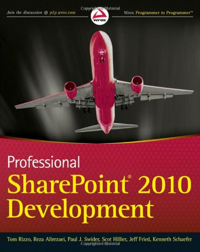 Professional SharePoint 2010 Development (Wrox Programmer to Programmer)
