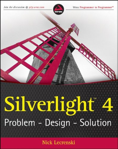 Silverlight 4: Problem - Design - Solution (Wrox Programmer to Programmer)