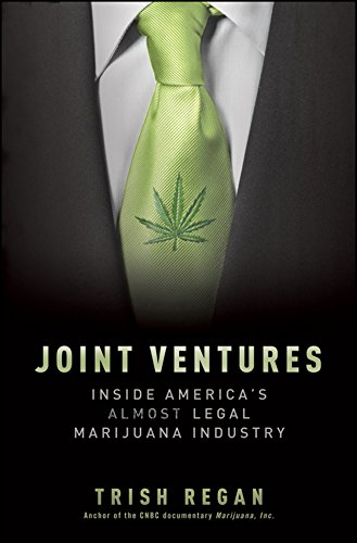 Joint Ventures: Inside America's Almost Legal Marijuana Industry, Regan, Trish
