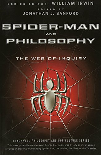 Spider-Man and Philosophy: The Web of Inquiry - Jonathan J. Sanford, William Irwin