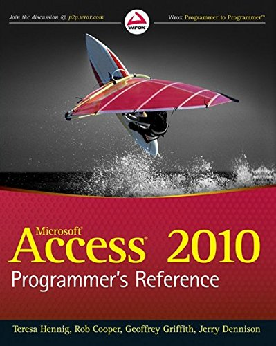 Access 2010 Programmer's Reference - Teresa Hennig, Rob Cooper, Geoffrey L. Griffith, Jerry Dennison