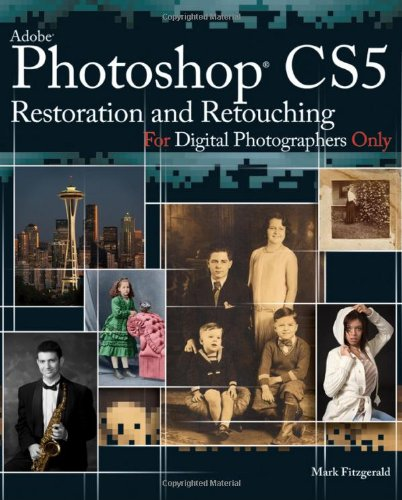 Photoshop CS5 Restoration and Retouching For Digital Photographers Only (For Only)