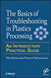 The basics of troubleshooting in plastics processing