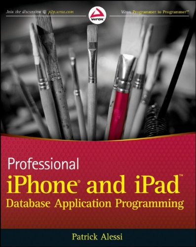 Professional iPhone and iPad Database Application Programming - Patrick Alessi