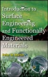 Introduction to surface engineering and functionally engineered materials [electronic resource]