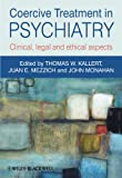 Coercive Treatment in Psychiatry