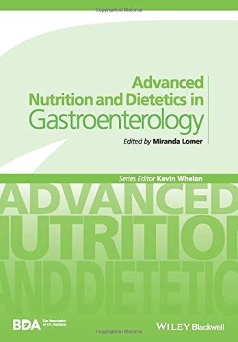 ADVANCED NUTRITION AND DIETETICS IN GASTROENTEROLOGY, 1ED