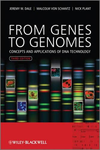 From Genes to Genomes: Concepts and Applications of DNA Technology - Jeremy W. Dale, Malcolm von Schantz, Nicholas Plant