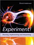 cover of Experiment! :planning, implementing and interpreting /{232}Oivind Andersson.