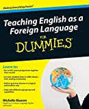 Teaching English as a Foreign Language For Dummies by Michelle Maxom