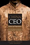 Book Cover: China Ceo: Voices Of Experience From 20 International Business Leaders by Laurie Underwood