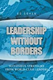 Buy Leadership Without Borders: Successful Strategies from World-Class Leaders from Amazon