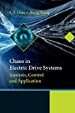 Chaos in electric drive systems [electronic resource] : analysis, control, and application