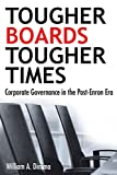 Buy Tougher Boards for Tougher Times: Corporate Governance in the Post- Enron Era from Amazon