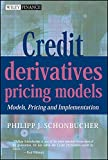 Buy Credit Derivatives Pricing Models: Model, Pricing and Implementation from Amazon