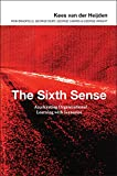 The Sixth Sense: Accelerating Organisational Learning with Scenarios