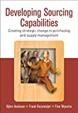Buy Developing Sourcing Capabilities : Creating Strategic Change in Purchasing and Supply Management from Amazon