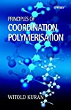 Principles of coordination polymerisation [electronic resource] : heterogeneous and homogeneous catalysis in polymer chemistry-polymerisation of hydrocarbon, heterocyclic, and             heterounsaturated monomers