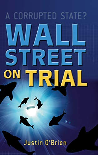 Wall Street on Trial : A Corrupted State?