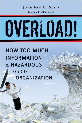 Overload! - How too much information is hazardous to your organisation