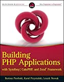 Building applications with Symfony, CakePHP, and Zend Frameworks