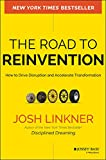 Buy The Road to Reinvention: How to Drive Disruption and Accelerate Transformation from Amazon