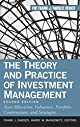The Theory and Practice of Investment Management: Asset Allocation, Valuation, Portfolio Construction, and Strategies (Wiley Desktop Editions)