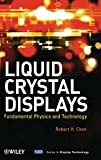 Liquid crystal displays [electronic resource] : fundamental physics and technology