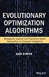Evolutionary optimization algorithms: biologically-Inspired and population-based approaches to computer intelligence/