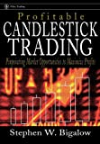 Profitable Candlestick Trading: Pinpointing Market Opportunities to Maximize Profits - book cover picture