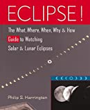 Eclipse!: The What, Where, When, Why, and How Guide to Watching Solar and Lunar Eclipses - book cover picture