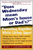 """Does Wednesday Mean Mom's House or Dad's?"": Parenting Together While Living Apart"