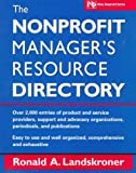 The Nonprofit Manager's Resource Directory (Nonprofit Law, Finance, and Management Series) - book cover picture